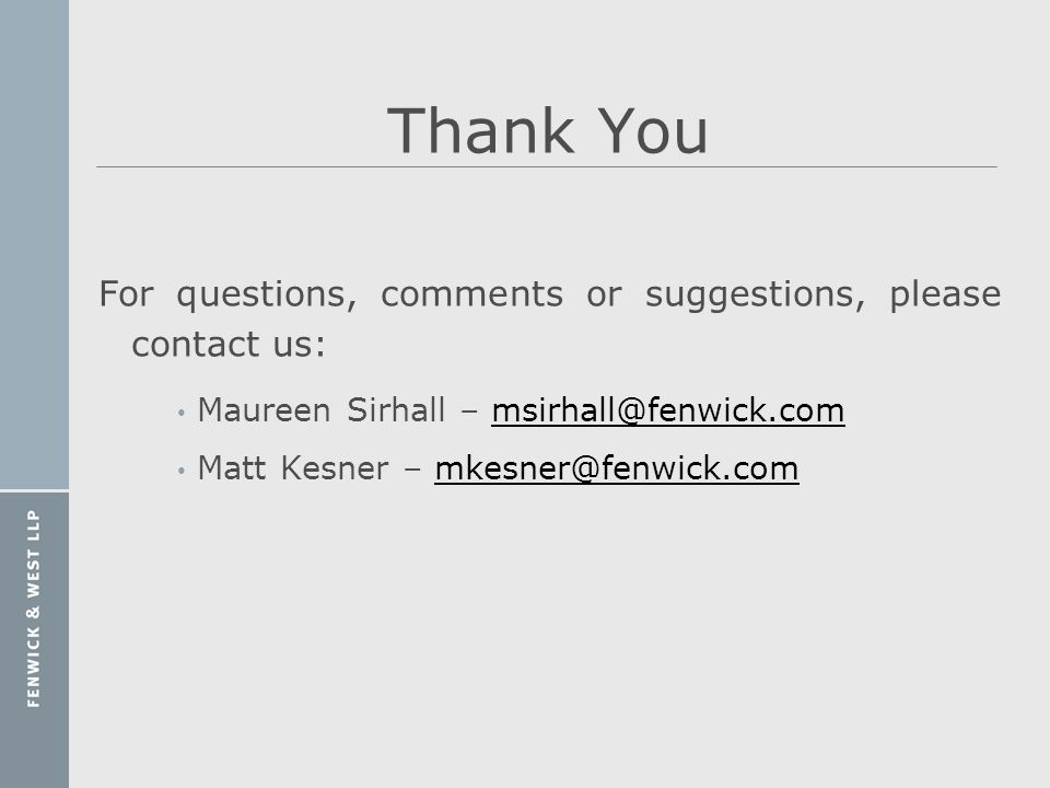 Thank You For questions, comments or suggestions, please contact us: