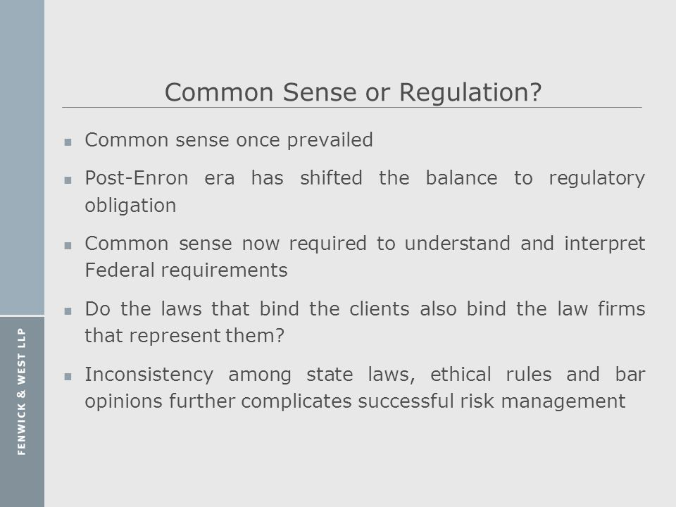 Common Sense or Regulation