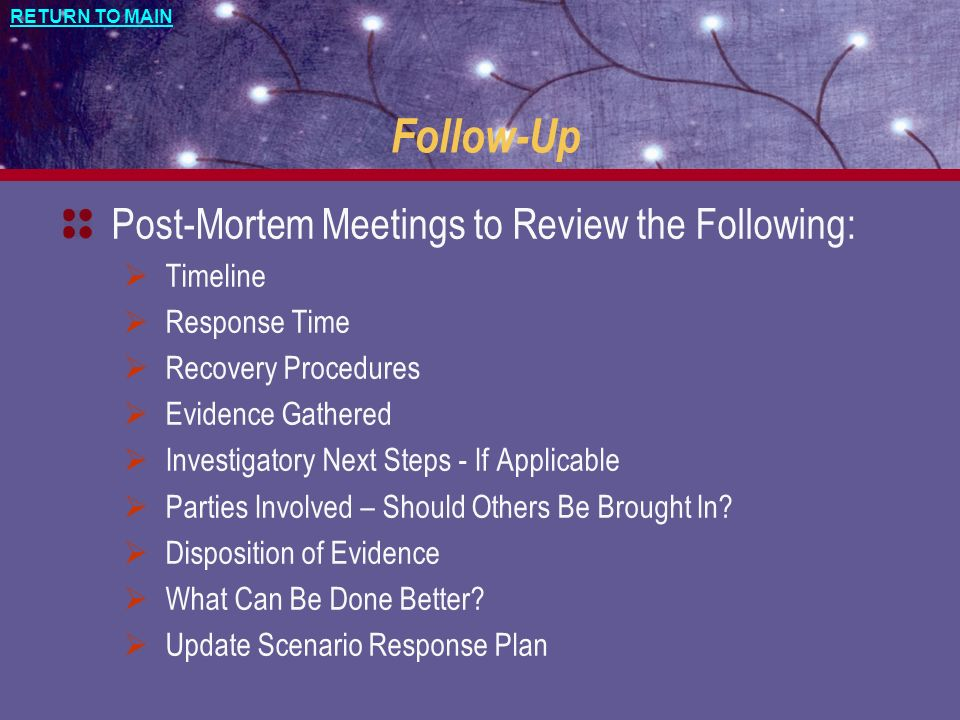 Follow-Up Post-Mortem Meetings to Review the Following: Timeline