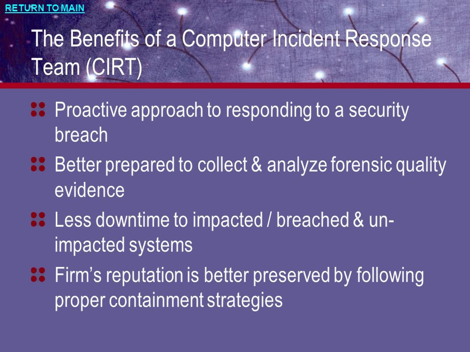 The Benefits of a Computer Incident Response Team (CIRT)