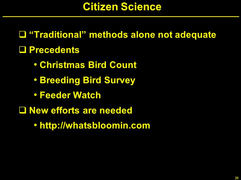 Citizen Science Traditional methods alone not adequate Precedents