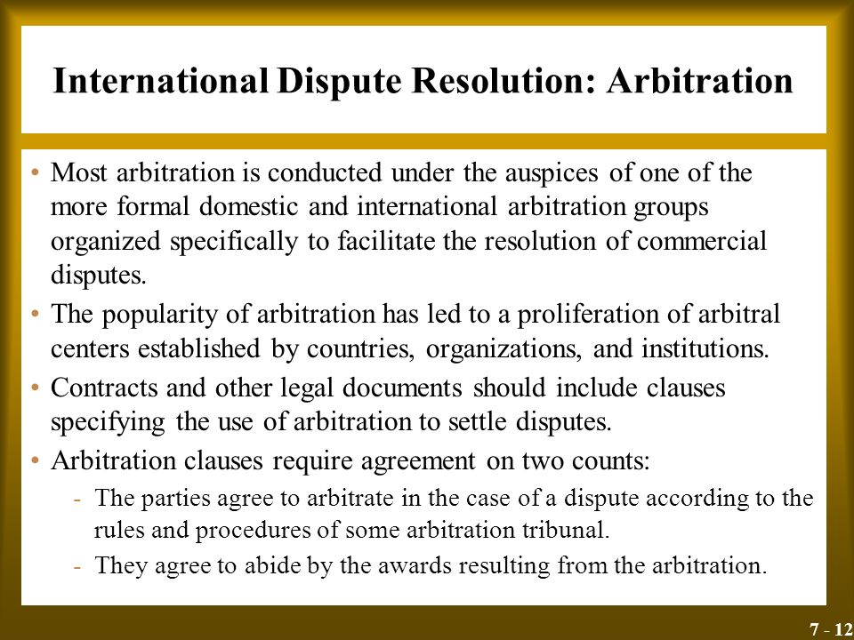 internationally arbitration has been the most As arbitration has been set as a method of relieving the congestion of court most people prefer to choose an arbitrator experienced in a specific field.