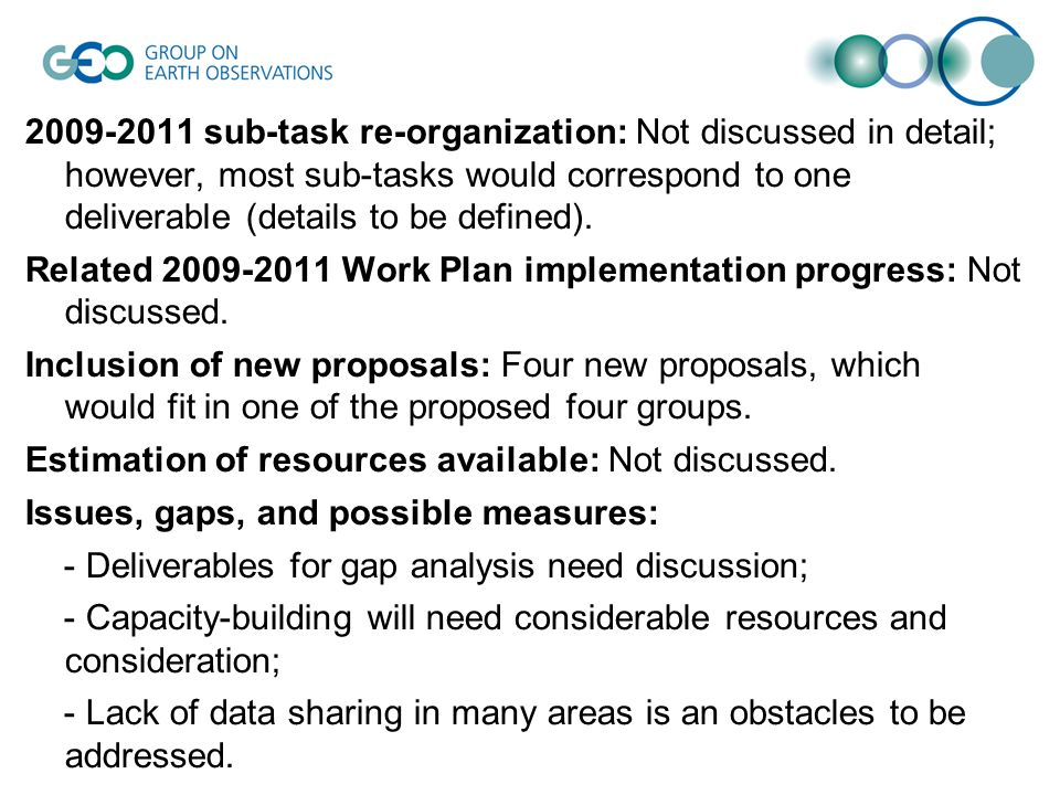sub-task re-organization: Not discussed in detail; however, most sub-tasks would correspond to one deliverable (details to be defined).