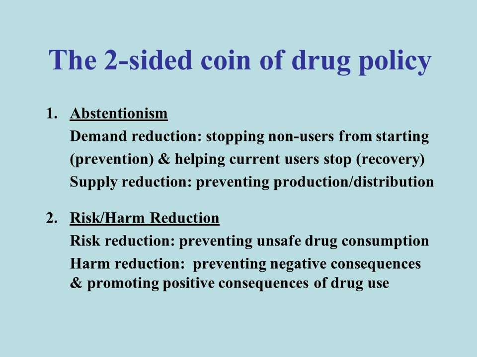 harm reduction theory In theory, allowing these medications is a harm-reduction approach to treatment, but in practice those modalities are becoming more acceptable across the board client first it is important to remember that the client and the client's specific needs comes first, not the ideologies of the treatment staff.
