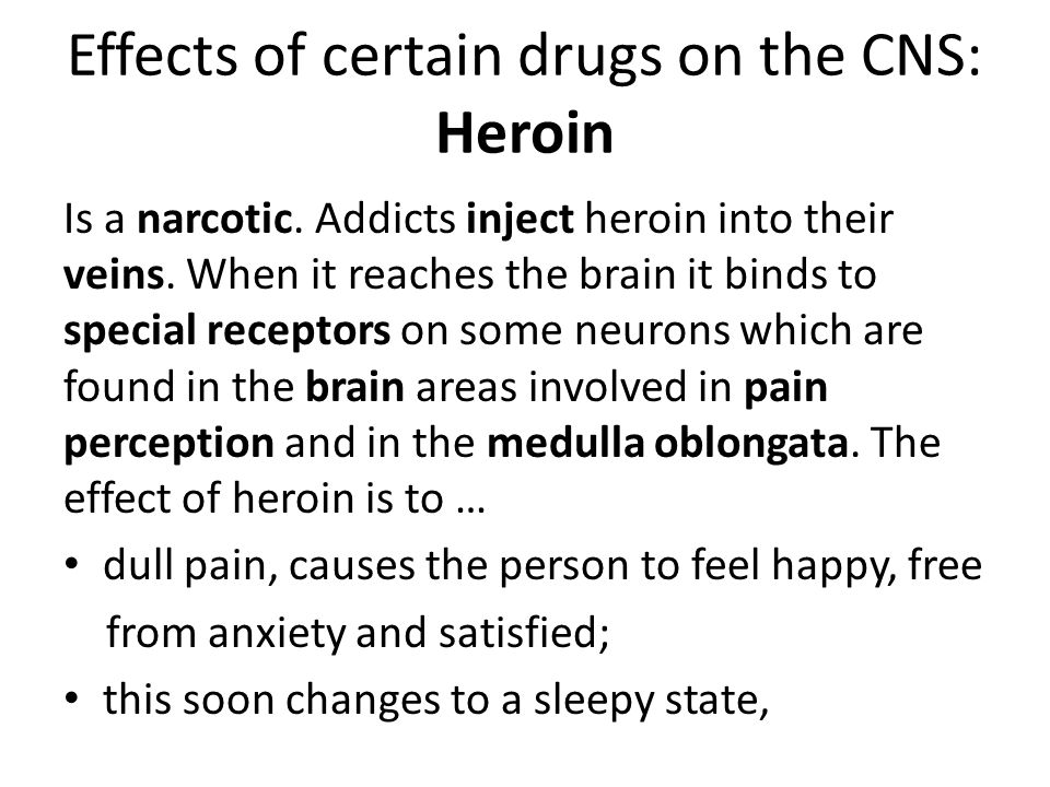 addition to pain medication causes effects and treatments Heroin abusers and addicts feel compelled to continue using the drug both because of its pain relieving effects, and because of fear of symptoms they may experience if they stop heroin withdrawal symptoms can start a few hours to one day after sustained use of the drug stops.