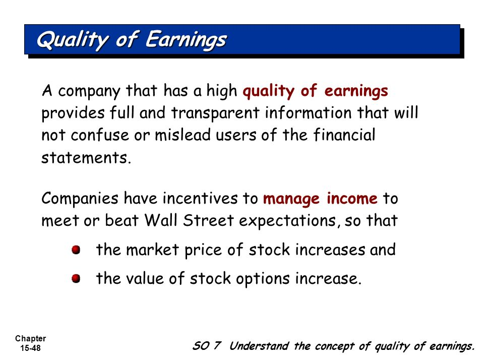 quality of earning A quality of earnings report provides a detailed analysis of all the components of  a company's revenue and expenses these reports are frequently prepared by.