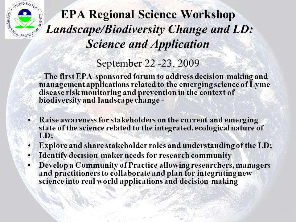 EPA Regional Science Workshop Landscape/Biodiversity Change and LD: Science and Application September 22 -23, 2009