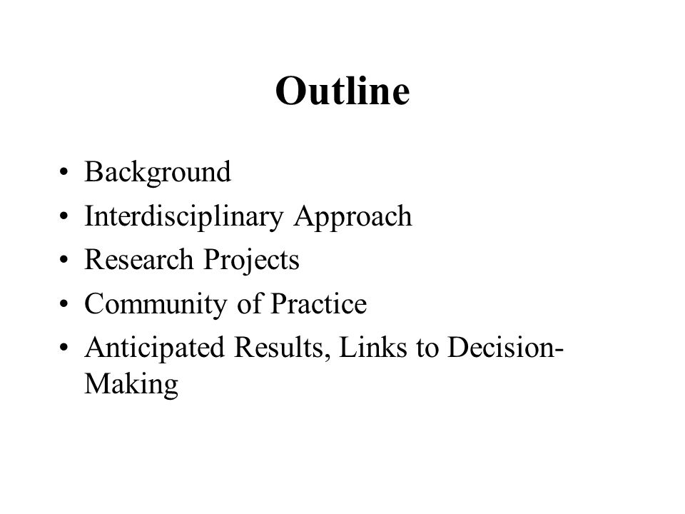 Outline Background Interdisciplinary Approach Research Projects