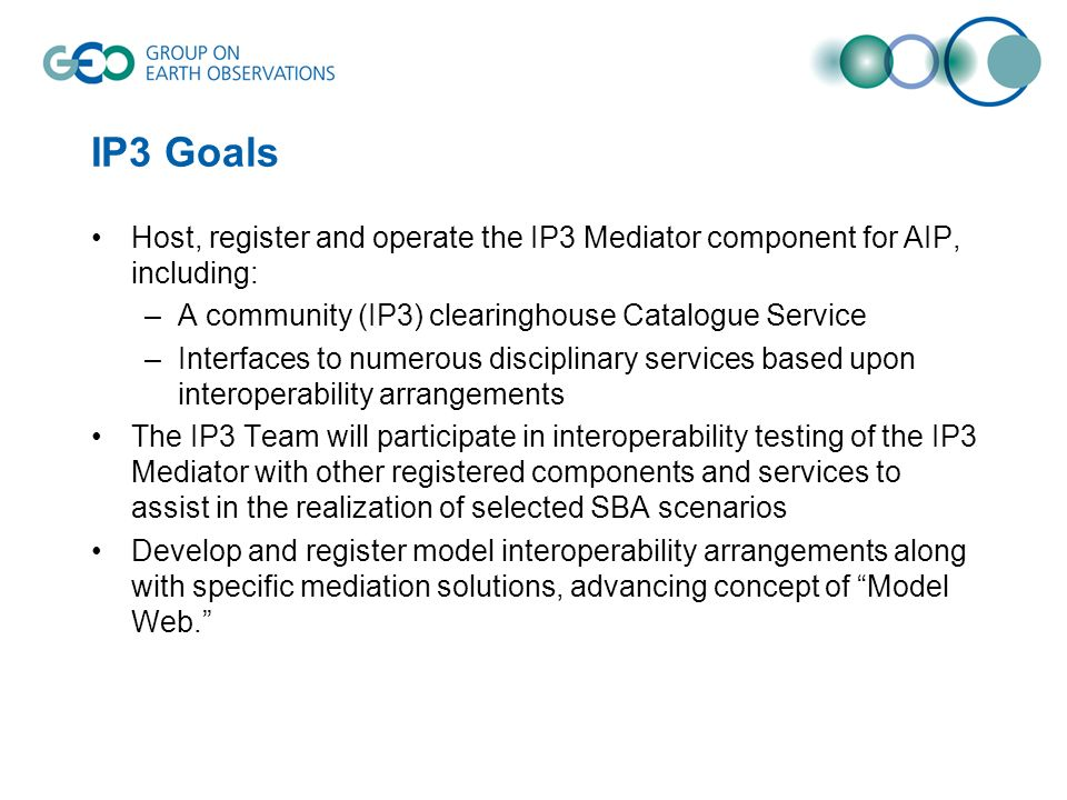 IP3 Goals Host, register and operate the IP3 Mediator component for AIP, including: A community (IP3) clearinghouse Catalogue Service.