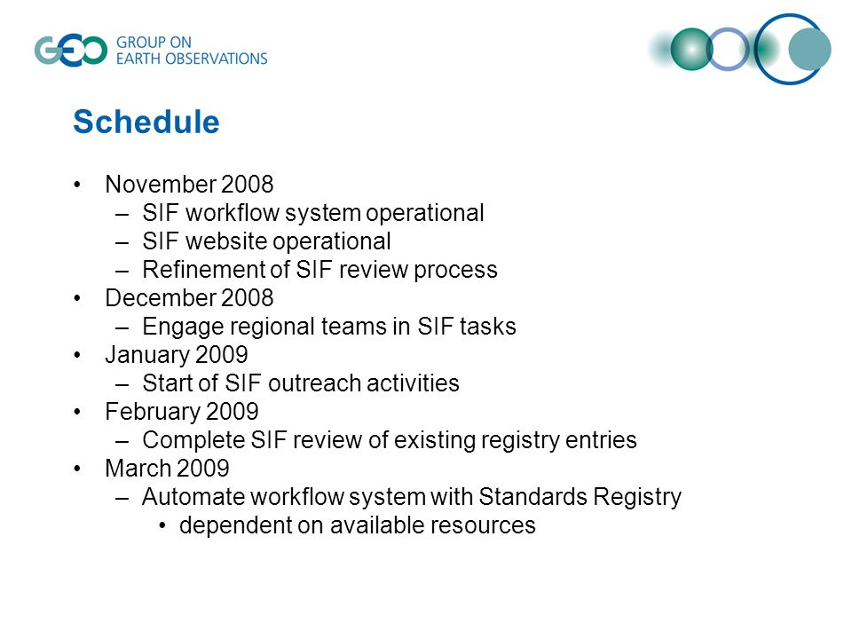 Schedule November 2008 SIF workflow system operational