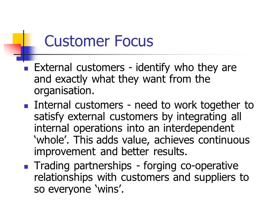 what are external customers Identification an external customer is someone who uses your company's products or services but is not part of your organization if you own a retail store, for.