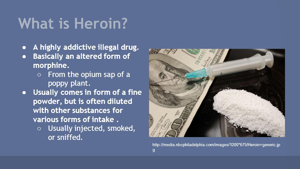 an analysis of heroin as a highly addictive illegal drug The most commonly encountered drugs of abuse can be split into five main  here is a brief summary of what they are and the effects  in its pure form diamorphine is a white powder, however heroin sold on the street is usually brown in colour  and cocaine of any form administered in this way is also highly addictive.