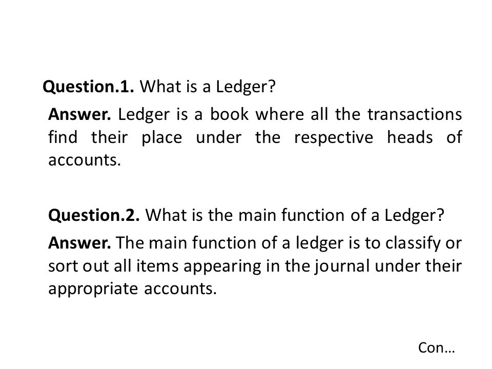 Con… Question.1. What is a Ledger