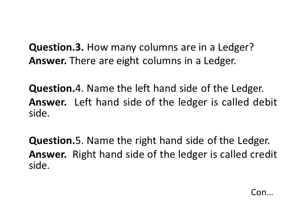 Con… Question.3. How many columns are in a Ledger