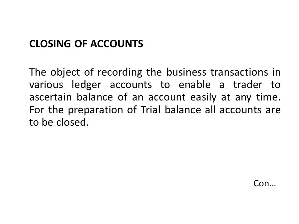 CLOSING OF ACCOUNTS