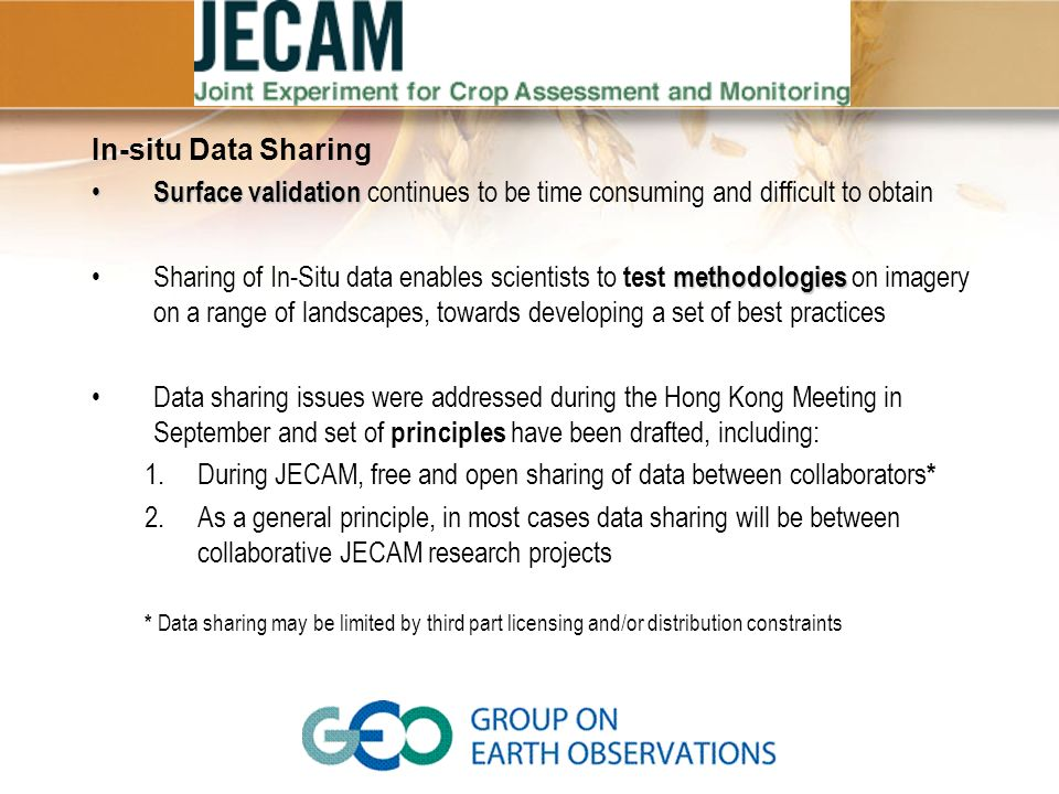 During JECAM, free and open sharing of data between collaborators*