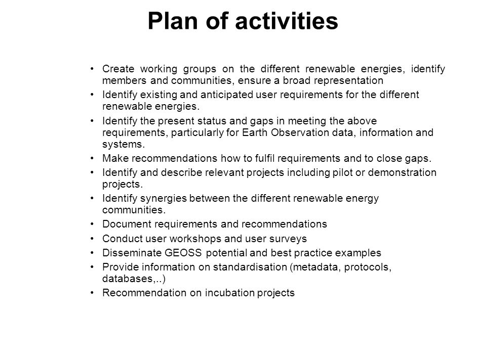 Plan of activities Create working groups on the different renewable energies, identify members and communities, ensure a broad representation.