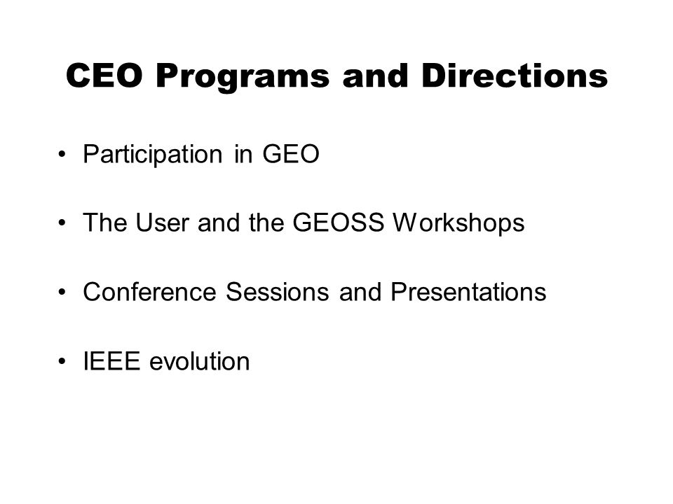 CEO Programs and Directions