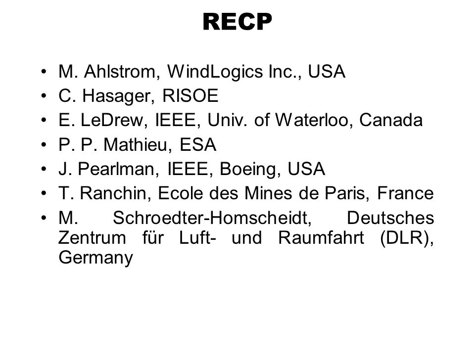 RECP M. Ahlstrom, WindLogics Inc., USA C. Hasager, RISOE