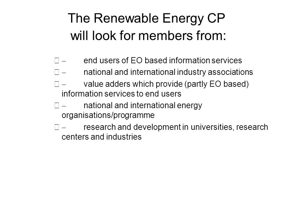 The Renewable Energy CP will look for members from: