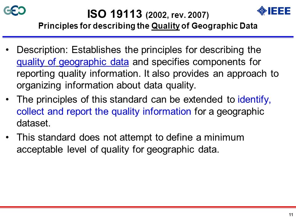 ISO 19113 (2002, rev. 2007) Principles for describing the Quality of Geographic Data