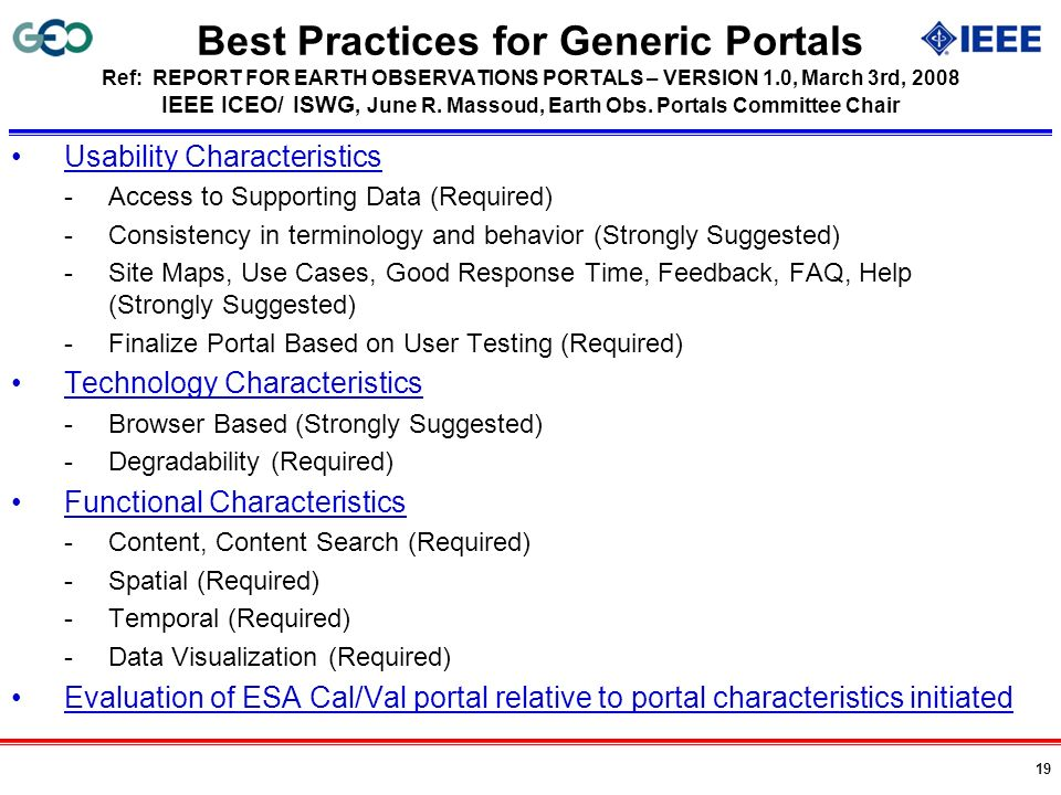Best Practices for Generic Portals Ref: REPORT FOR EARTH OBSERVATIONS PORTALS – VERSION 1.0, March 3rd, 2008 IEEE ICEO/ ISWG, June R. Massoud, Earth Obs. Portals Committee Chair