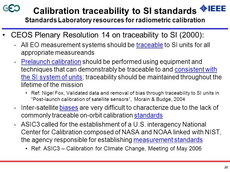 Calibration traceability to SI standards Standards Laboratory resources for radiometric calibration