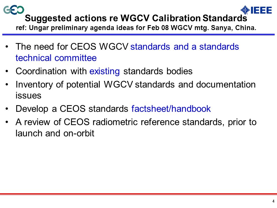 Suggested actions re WGCV Calibration Standards ref: Ungar preliminary agenda ideas for Feb 08 WGCV mtg. Sanya, China.