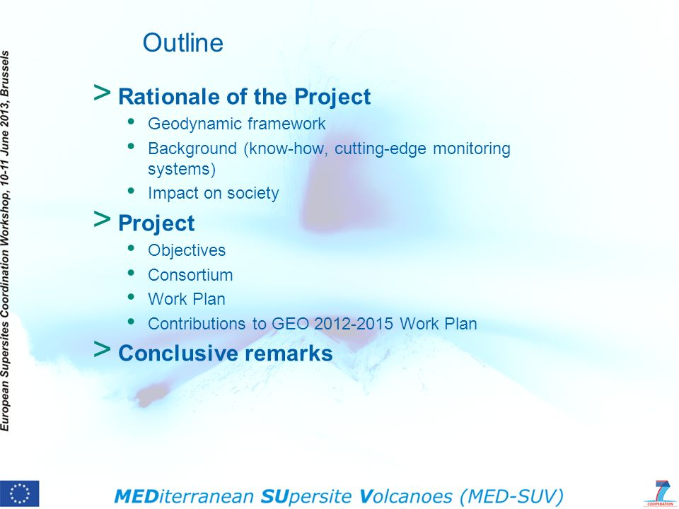 Outline Rationale of the Project Project Conclusive remarks