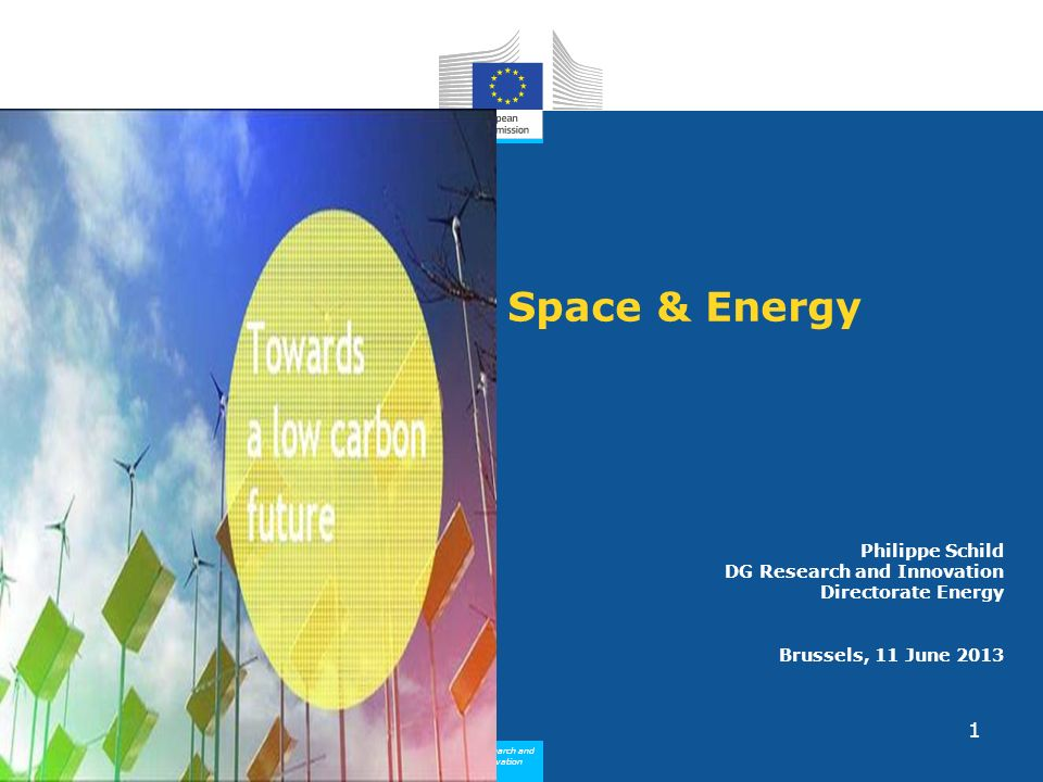 Space & Energy Philippe Schild DG Research and Innovation