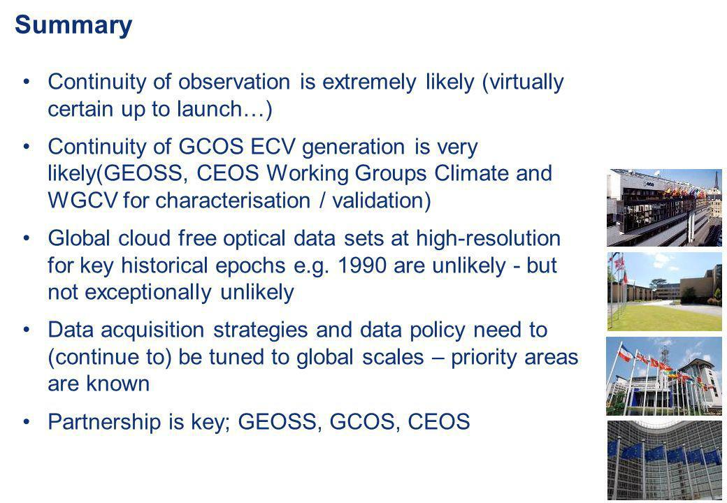 Summary Continuity of observation is extremely likely (virtually certain up to launch…)