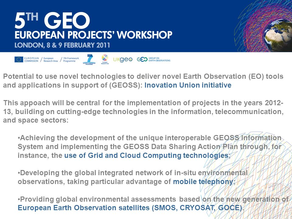 Potential to use novel technologies to deliver novel Earth Observation (EO) tools and applications in support of (GEOSS): Inovation Union initiative