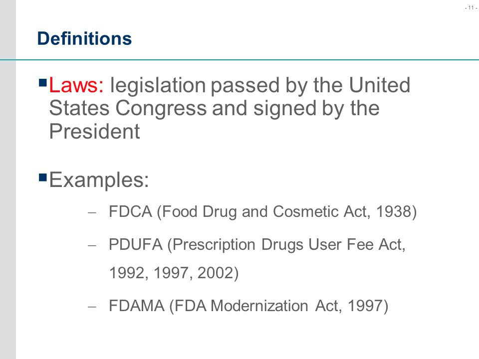 Definitions Laws: legislation passed by the United States Congress and signed by the President. Examples: