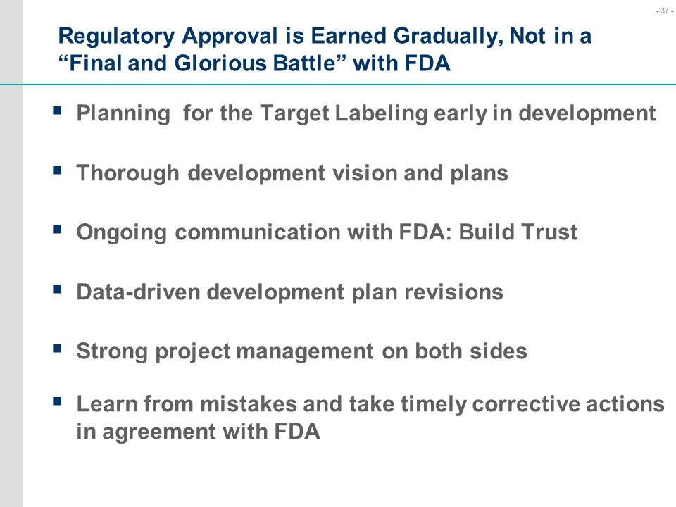 Regulatory Approval is Earned Gradually, Not in a Final and Glorious Battle with FDA