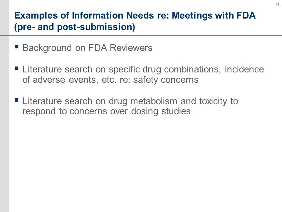 Examples of Information Needs re: Meetings with FDA (pre- and post-submission)