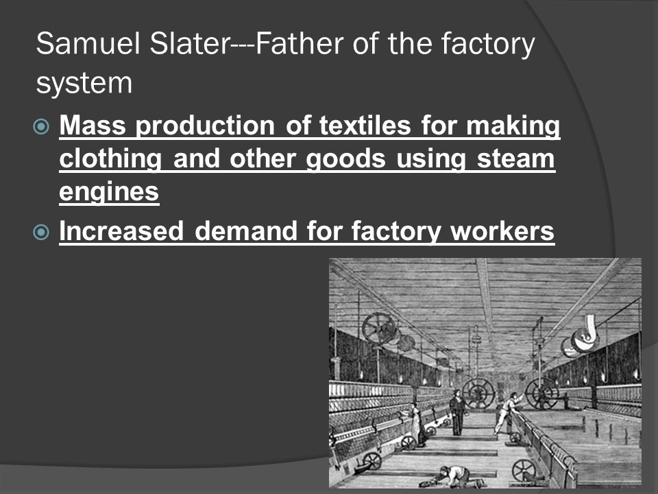Samuel Slater---Father of the factory system