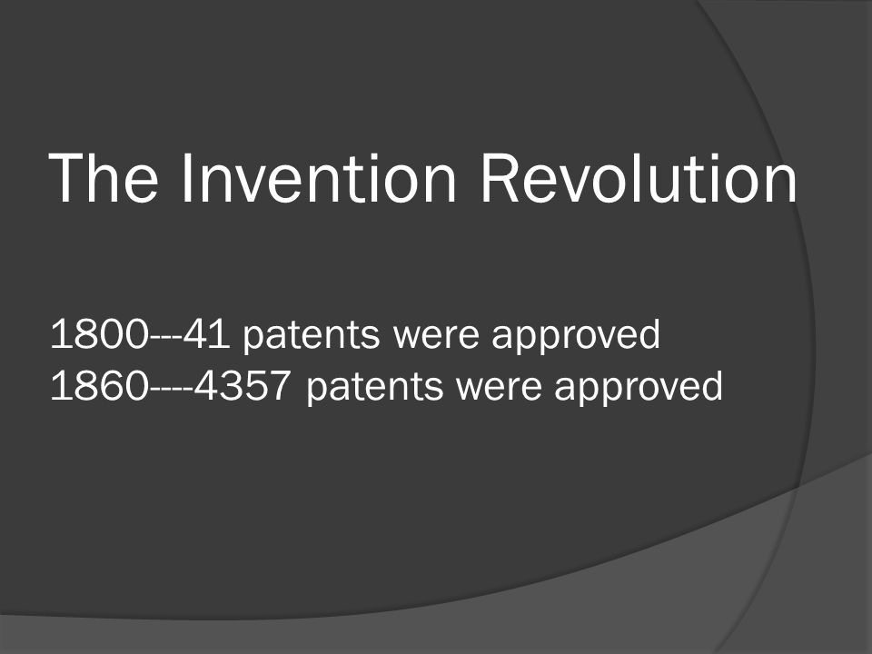 The Invention Revolution patents were approved patents were approved