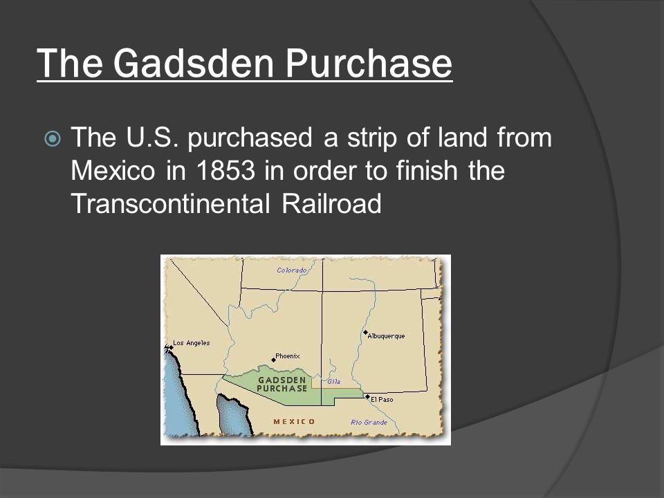 The Gadsden Purchase The U.S.