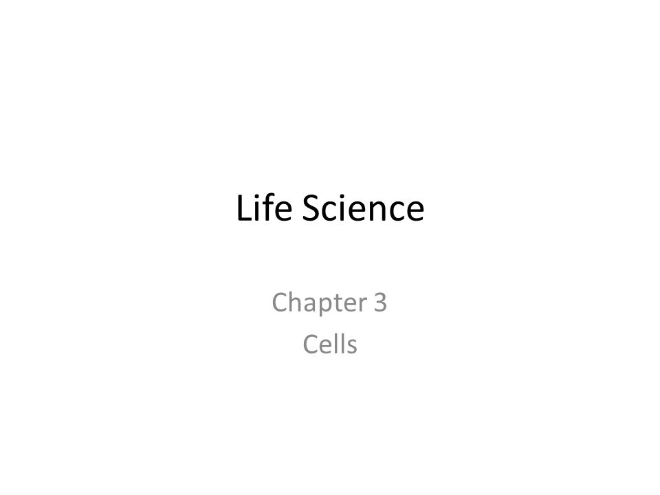 Life Science Chapter 3 Cells. - ppt video online download