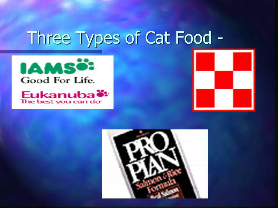 Three Types of Cat Food -