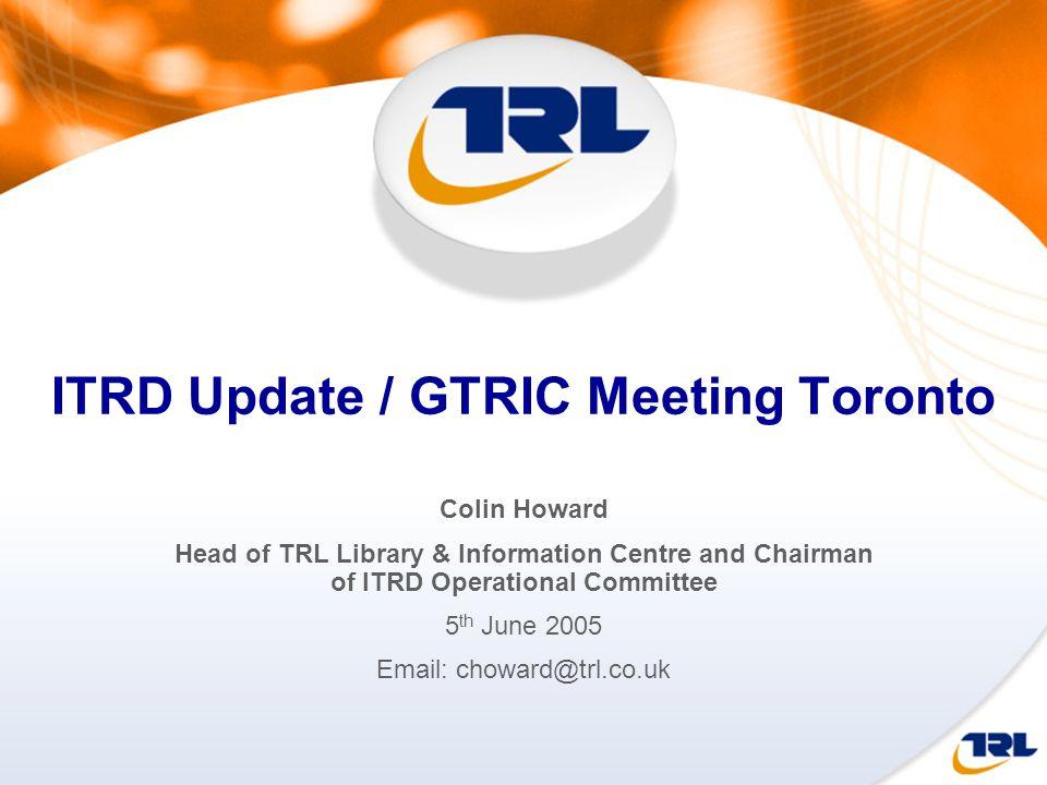 ITRD Update / GTRIC Meeting Toronto