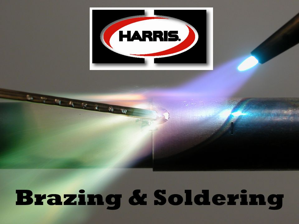 Brazing & Soldering © 2009 Harris Products Group