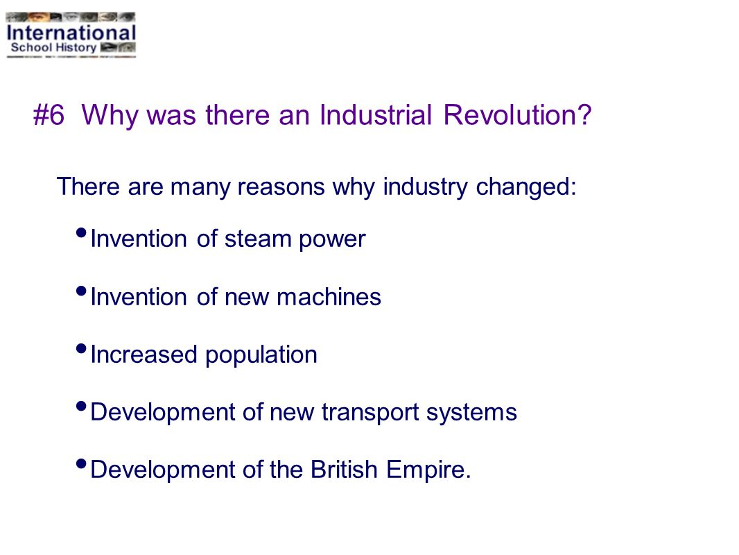 #6 Why was there an Industrial Revolution