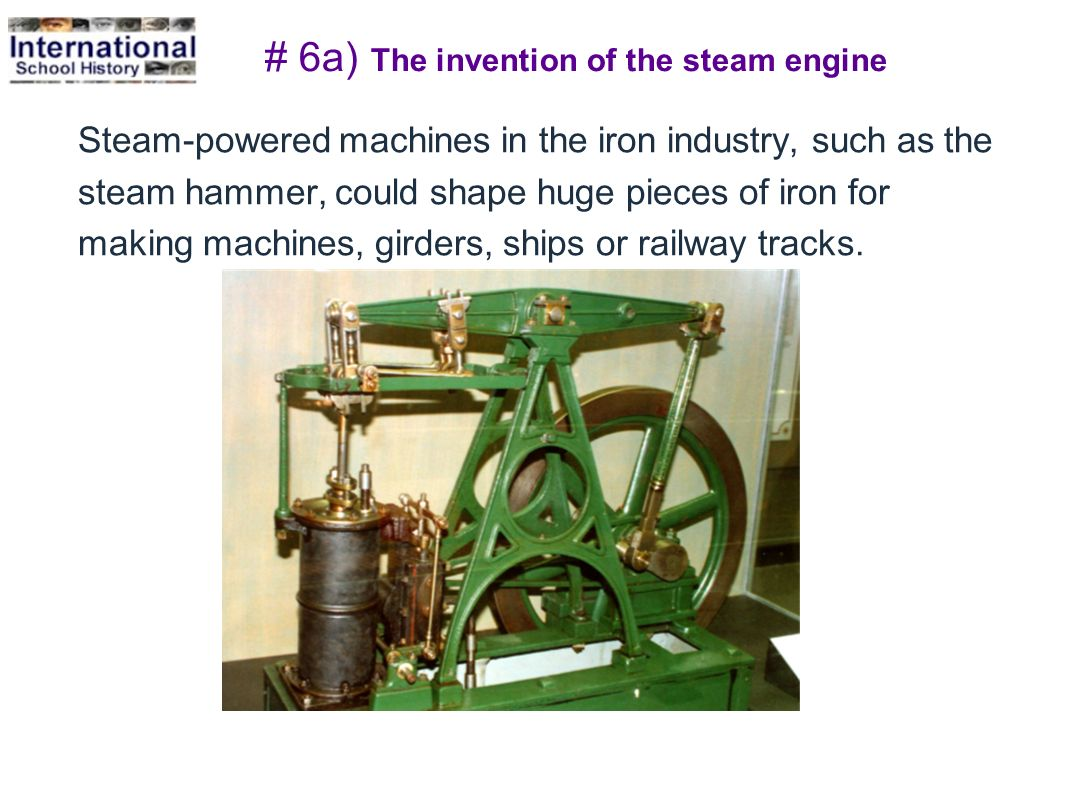 # 6a) The invention of the steam engine