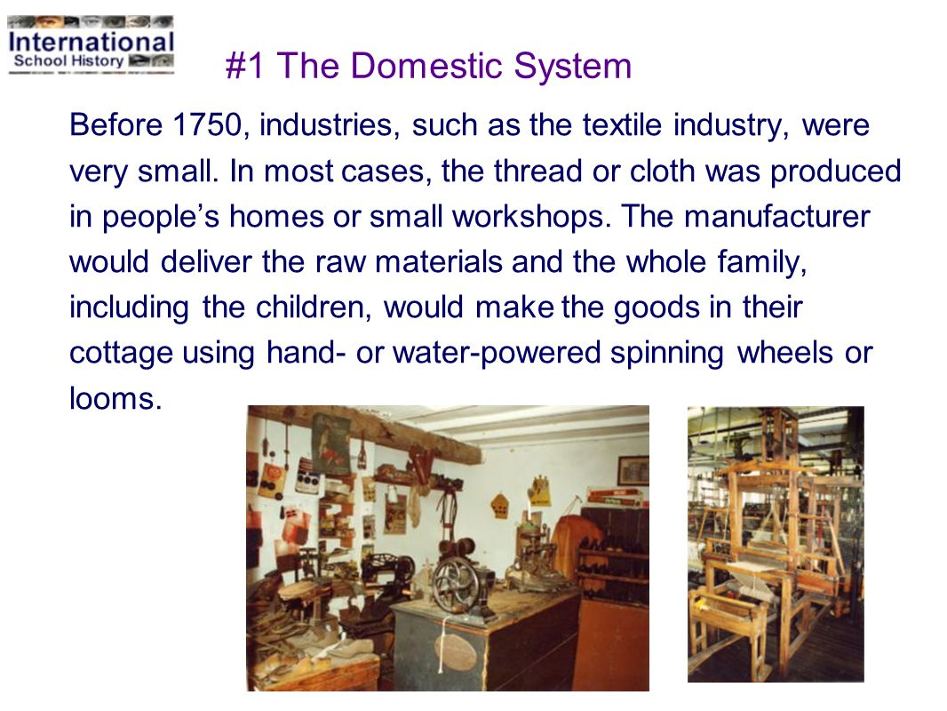 #1 The Domestic System