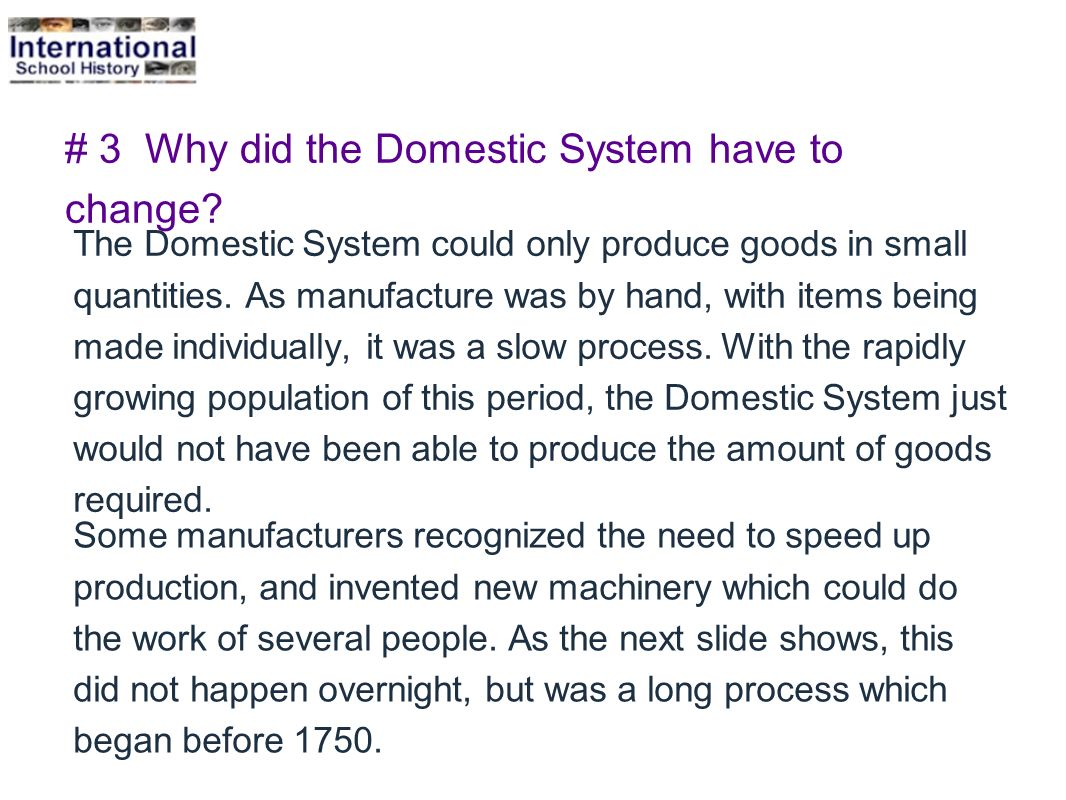# 3 Why did the Domestic System have to change