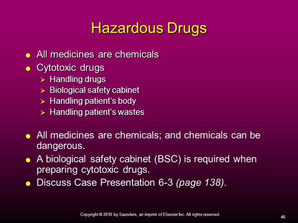 Hazardous Drugs All medicines are chemicals Cytotoxic drugs