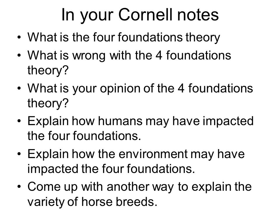 In your Cornell notes What is the four foundations theory