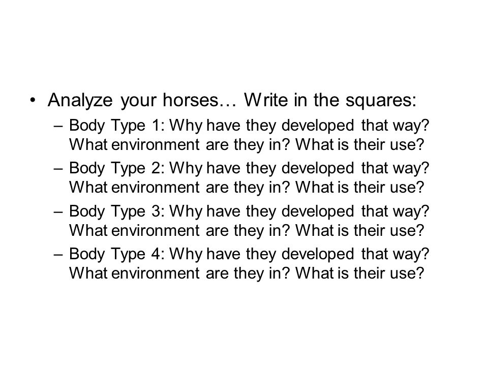Analyze your horses… Write in the squares: