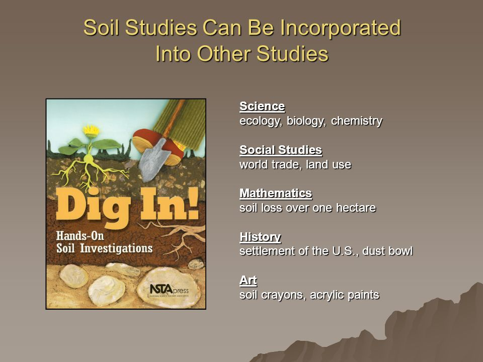 Soil Studies Can Be Incorporated Into Other Studies
